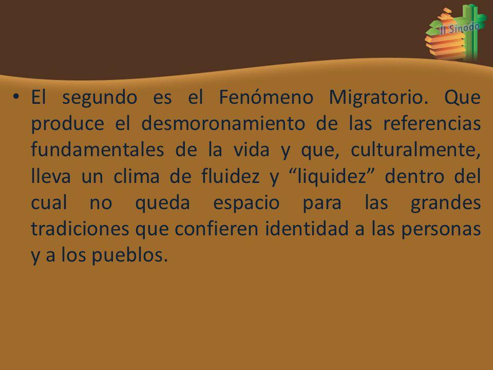 El segundo es el Fenómeno Migratorio