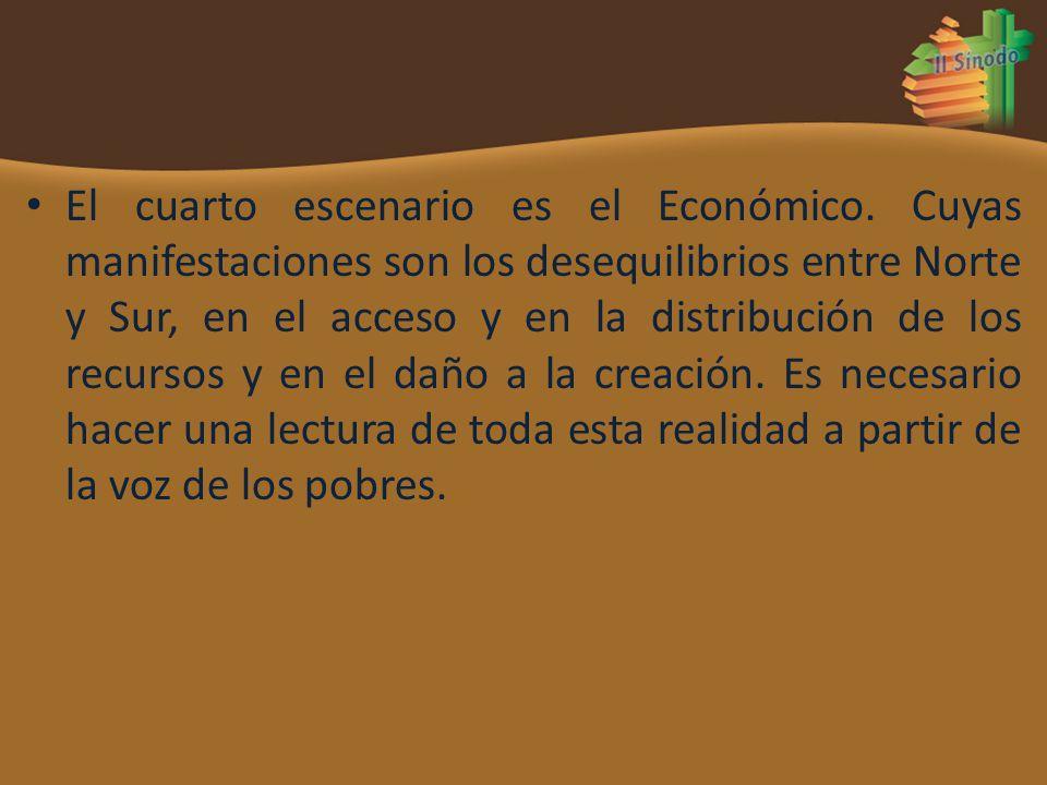 El cuarto escenario es el Económico