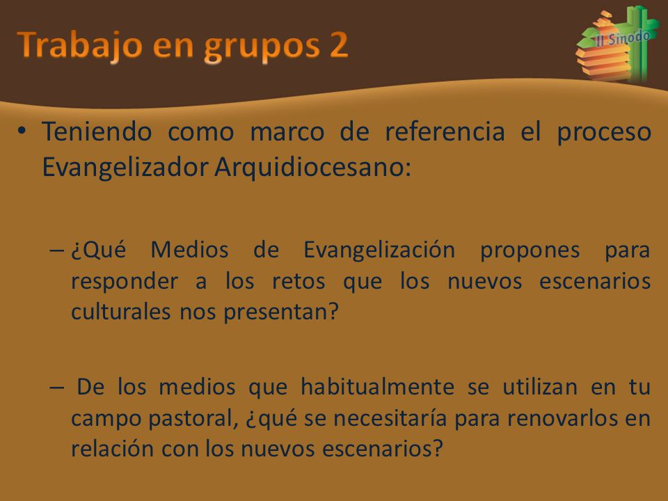 Trabajo en grupos 2 Teniendo como marco de referencia el proceso Evangelizador Arquidiocesano: