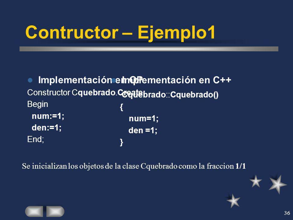 Contructor – Ejemplo1 Implementación en OP Implementación en C++