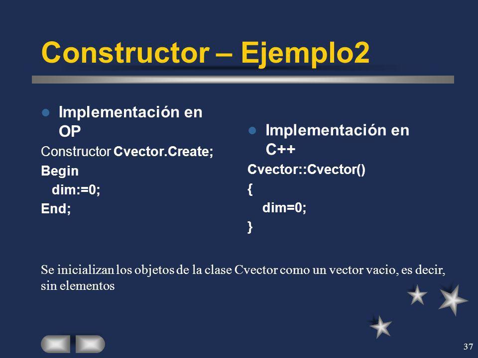 Constructor – Ejemplo2 Implementación en OP Implementación en C++
