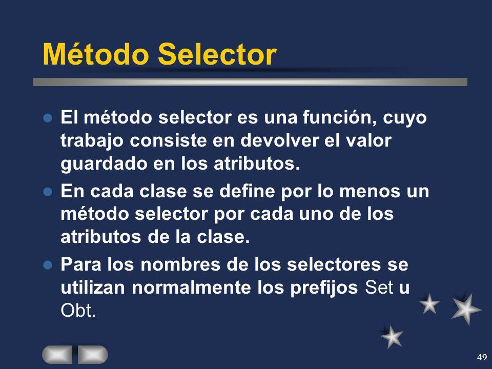Método Selector El método selector es una función, cuyo trabajo consiste en devolver el valor guardado en los atributos.
