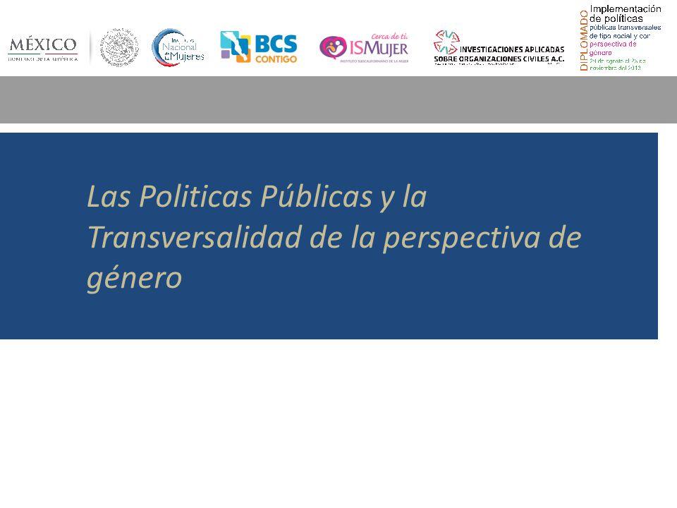 Las Politicas Públicas y la Transversalidad de la perspectiva de género