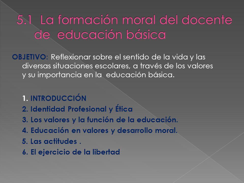 5.1 La formación moral del docente de educación básica