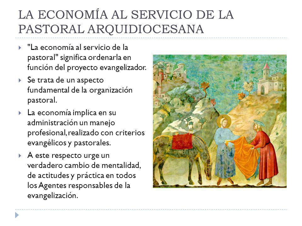 LA ECONOMÍA AL SERVICIO DE LA PASTORAL ARQUIDIOCESANA