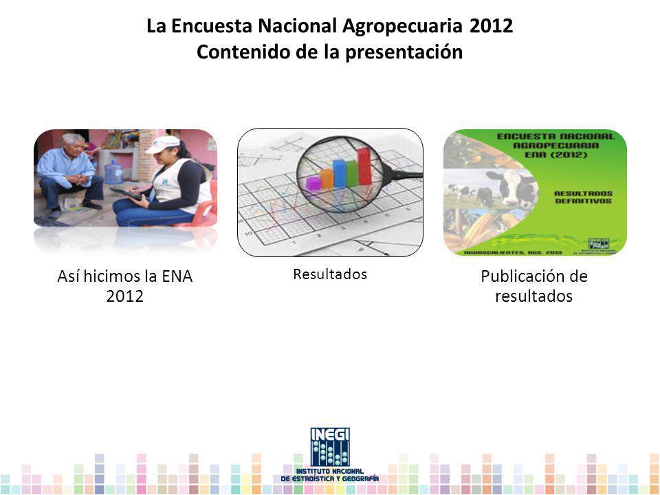 La Encuesta Nacional Agropecuaria 2012 Contenido de la presentación