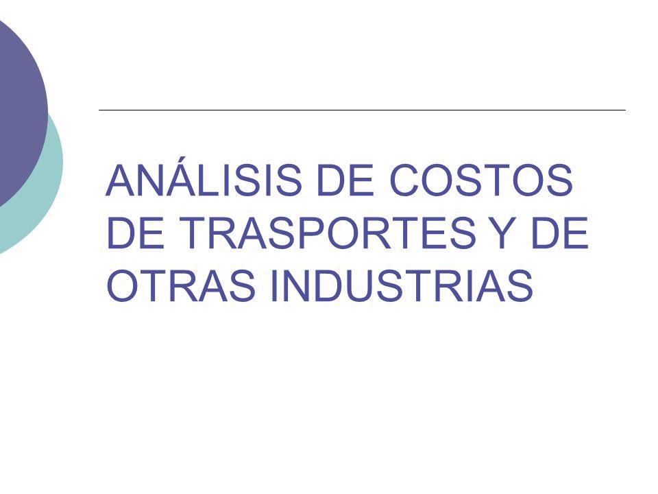 ANÁLISIS DE COSTOS DE TRASPORTES Y DE OTRAS INDUSTRIAS