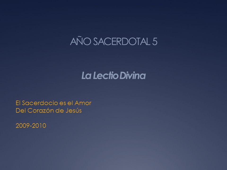AÑO SACERDOTAL 5 La Lectio Divina