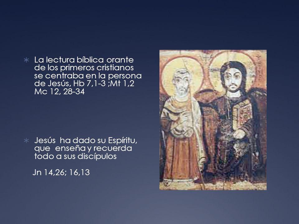 La lectura bíblica orante de los primeros cristianos se centraba en la persona de Jesús, Hb 7,1-3 ;Mt 1,2 Mc 12, 28-34