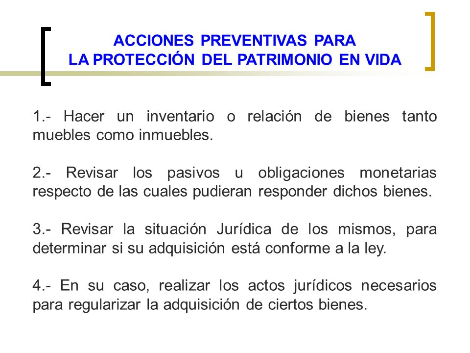 ACCIONES PREVENTIVAS PARA LA PROTECCIÓN DEL PATRIMONIO EN VIDA