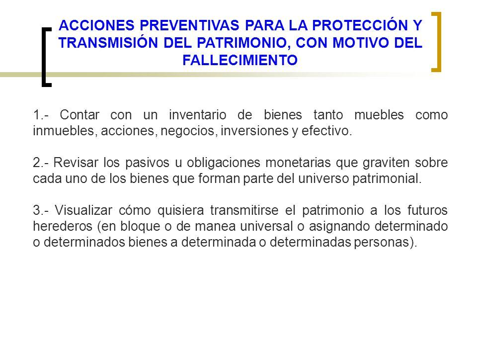 ACCIONES PREVENTIVAS PARA LA PROTECCIÓN Y TRANSMISIÓN DEL PATRIMONIO, CON MOTIVO DEL FALLECIMIENTO