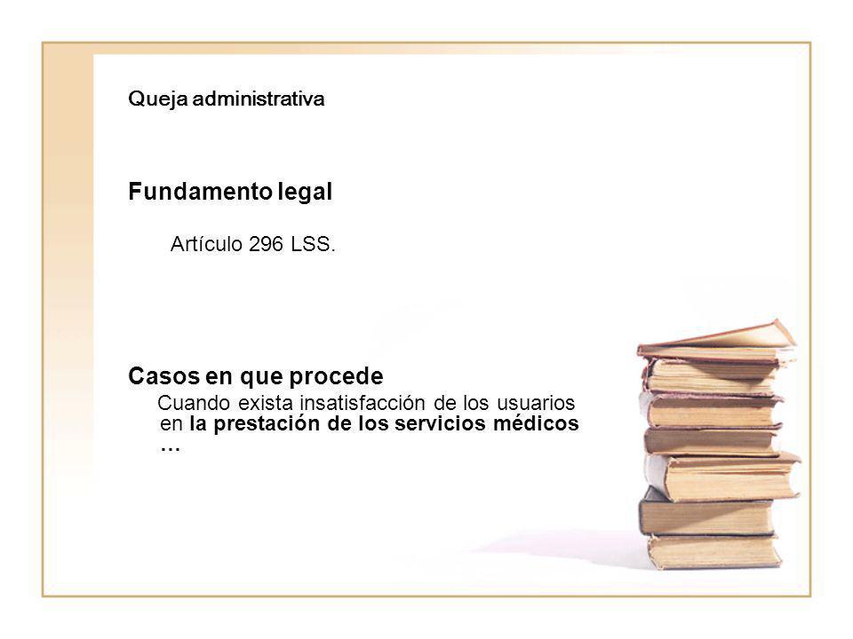 Fundamento legal Casos en que procede Queja administrativa