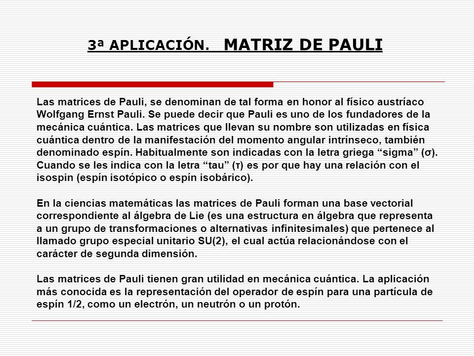 3ª APLICACIÓN. MATRIZ DE PAULI