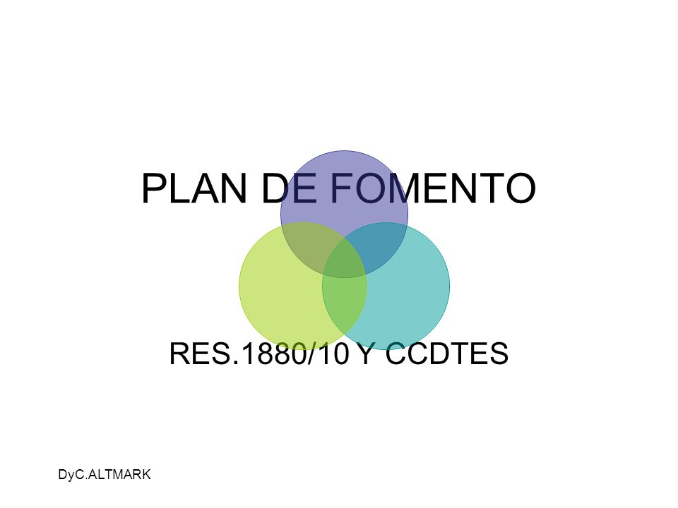PLAN DE FOMENTO RES.1880/10 Y CCDTES DyC.ALTMARK
