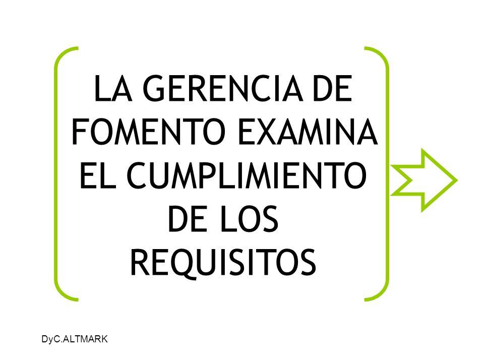 LA GERENCIA DE FOMENTO EXAMINA EL CUMPLIMIENTO DE LOS REQUISITOS