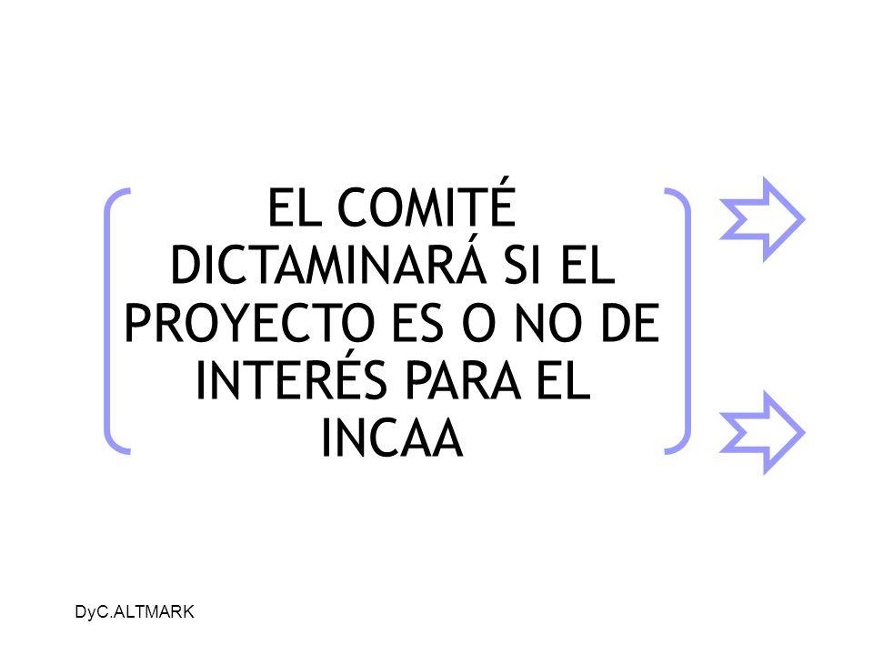 EL COMITÉ DICTAMINARÁ SI EL PROYECTO ES O NO DE INTERÉS PARA EL INCAA