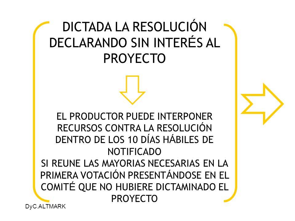 DICTADA LA RESOLUCIÓN DECLARANDO SIN INTERÉS AL PROYECTO