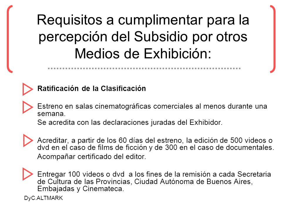 Requisitos a cumplimentar para la percepción del Subsidio por otros Medios de Exhibición: