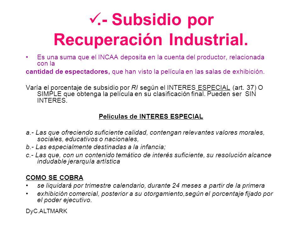 .- Subsidio por Recuperación Industrial.