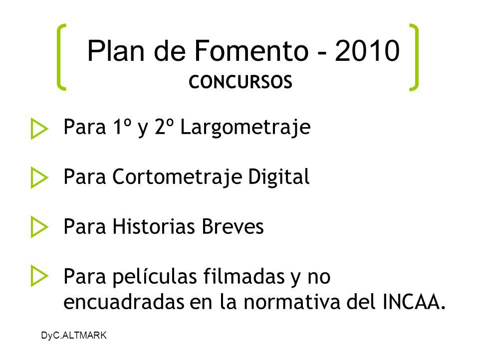 Plan de Fomento - 2010 Para 1º y 2º Largometraje