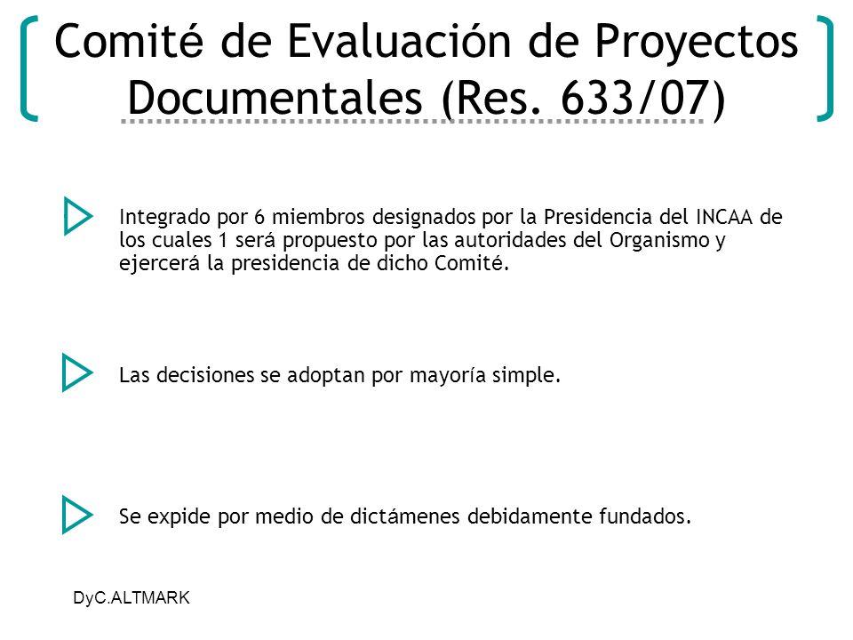 Comité de Evaluación de Proyectos Documentales (Res. 633/07)