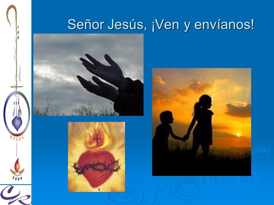 Señor Jesús, ¡Ven y envíanos!