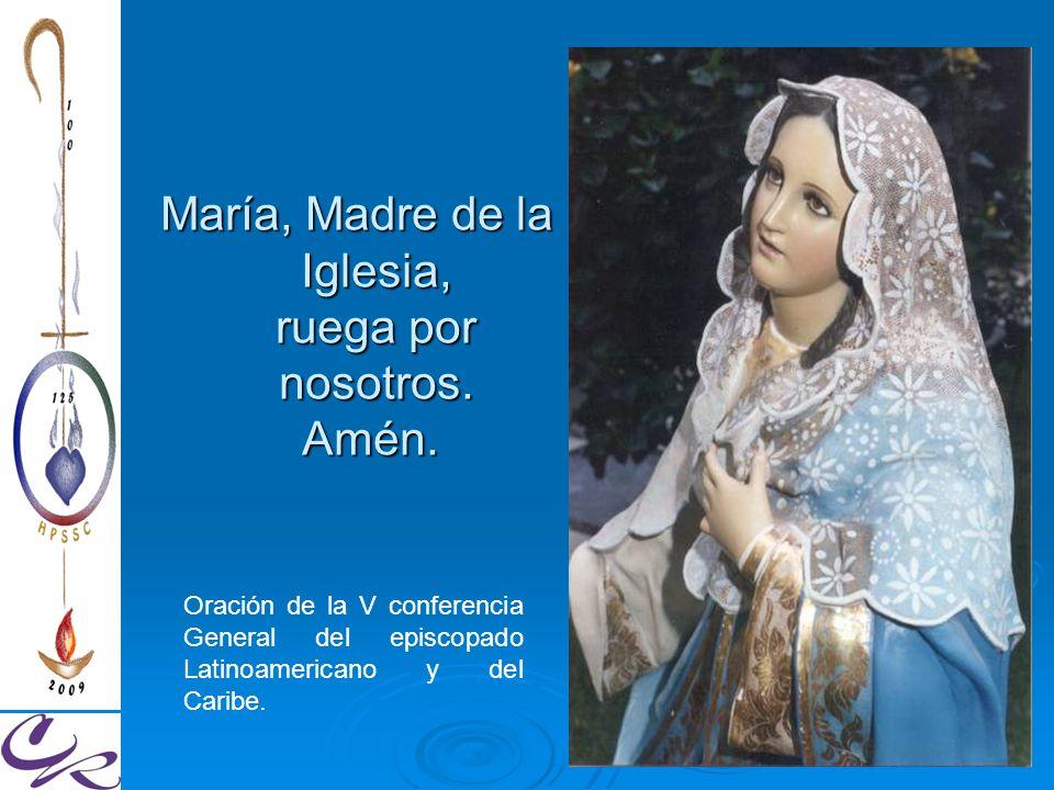 María, Madre de la Iglesia, ruega por nosotros. Amén.
