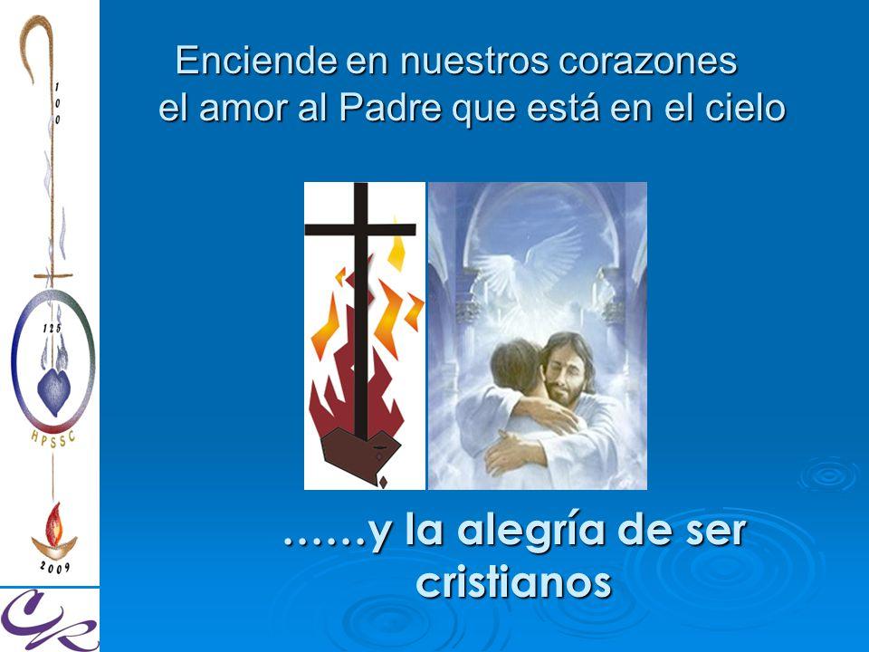 ……y la alegría de ser cristianos