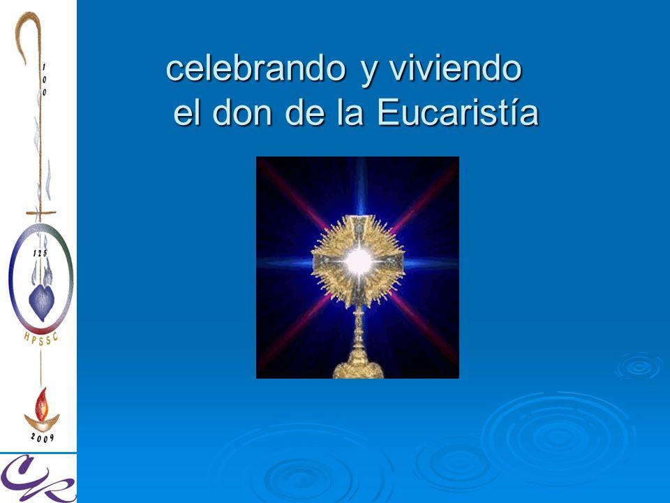 celebrando y viviendo el don de la Eucaristía