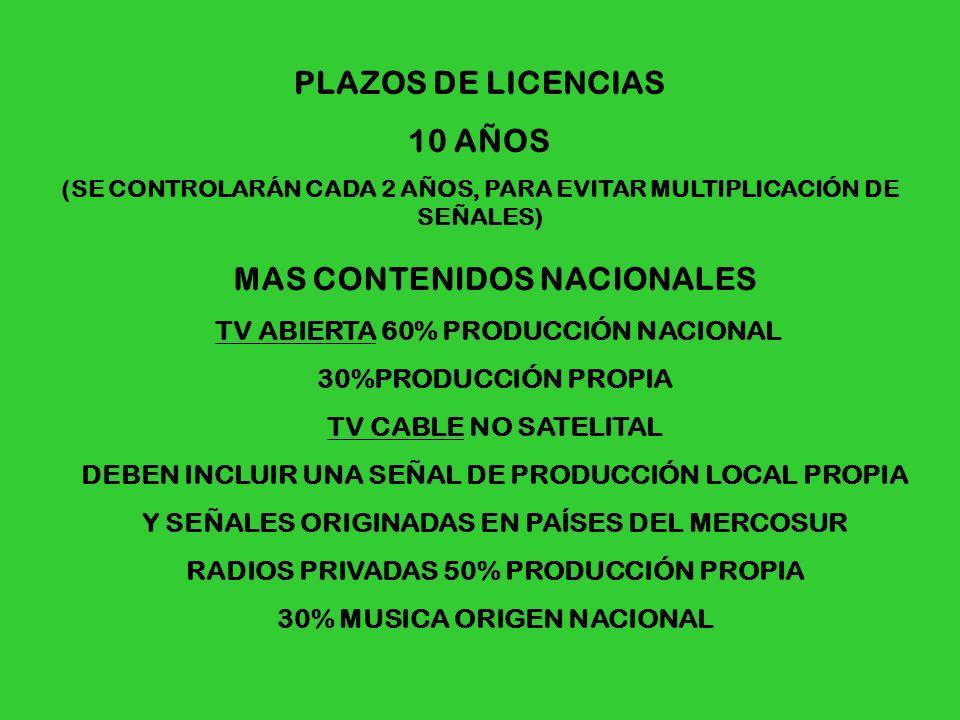 PLAZOS DE LICENCIAS 10 AÑOS MAS CONTENIDOS NACIONALES