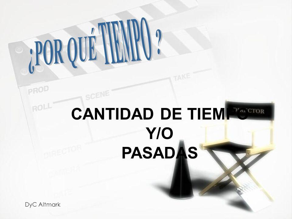 TIEMPO ¿POR QUÉ CANTIDAD DE TIEMPO Y/O PASADAS DyC Altmark