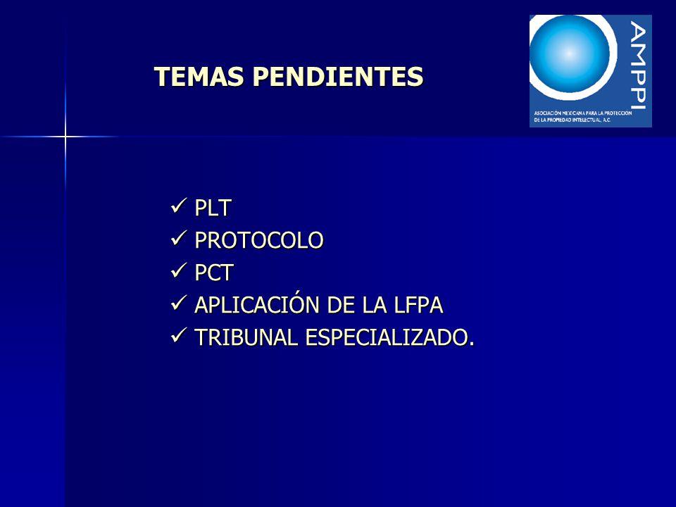TEMAS PENDIENTES PLT PROTOCOLO PCT APLICACIÓN DE LA LFPA