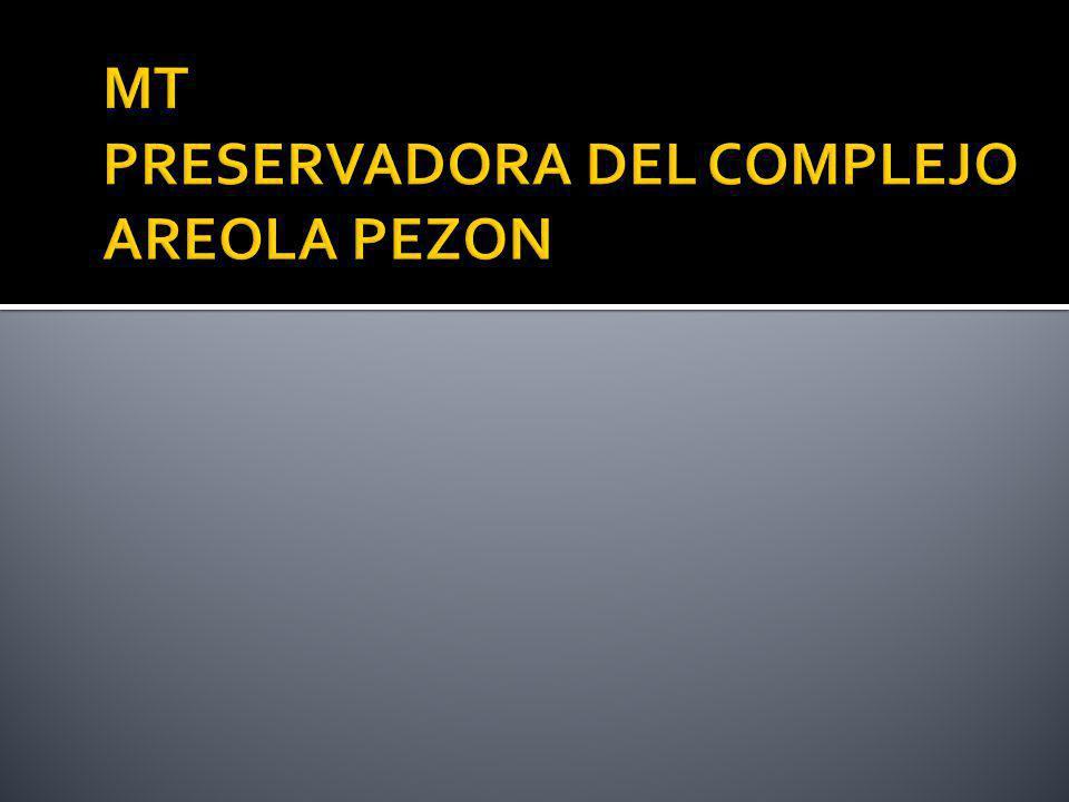 MT PRESERVADORA DEL COMPLEJO AREOLA PEZON