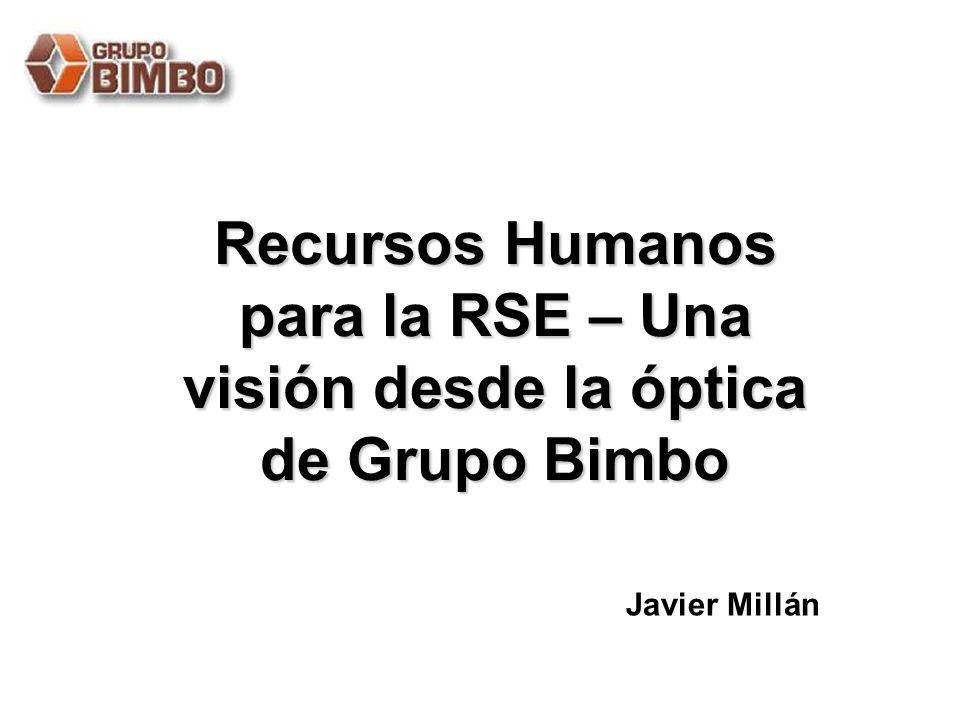 Recursos Humanos para la RSE – Una visión desde la óptica de Grupo Bimbo