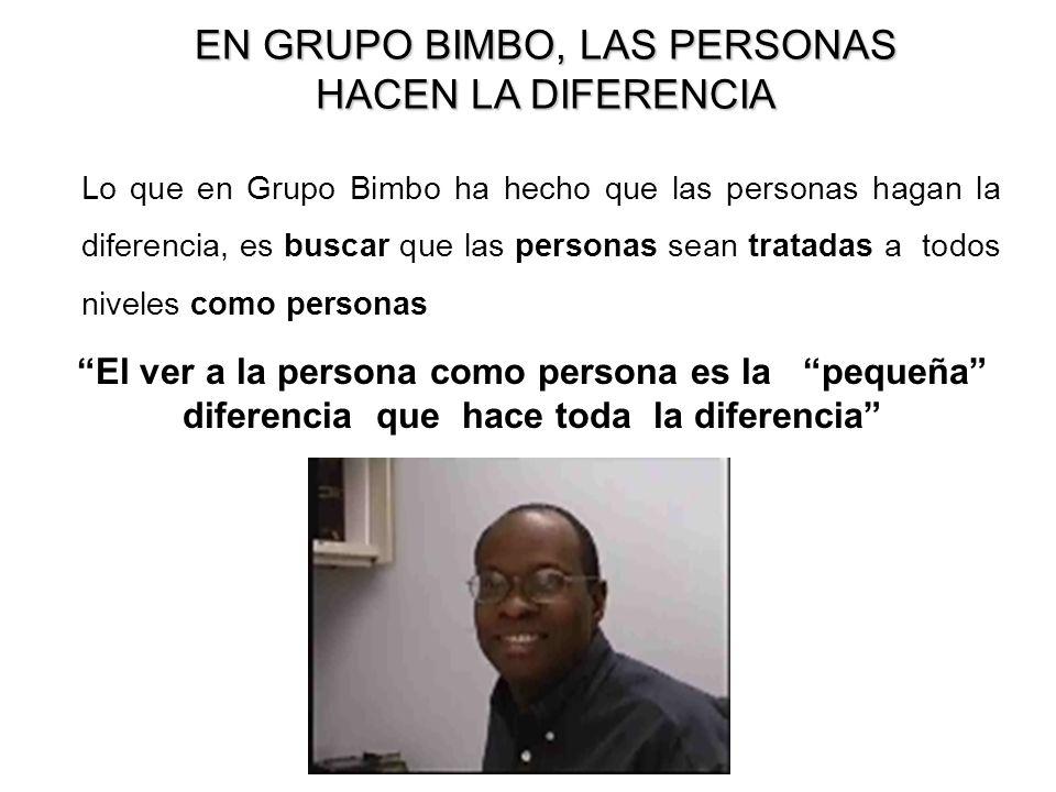 EN GRUPO BIMBO, LAS PERSONAS