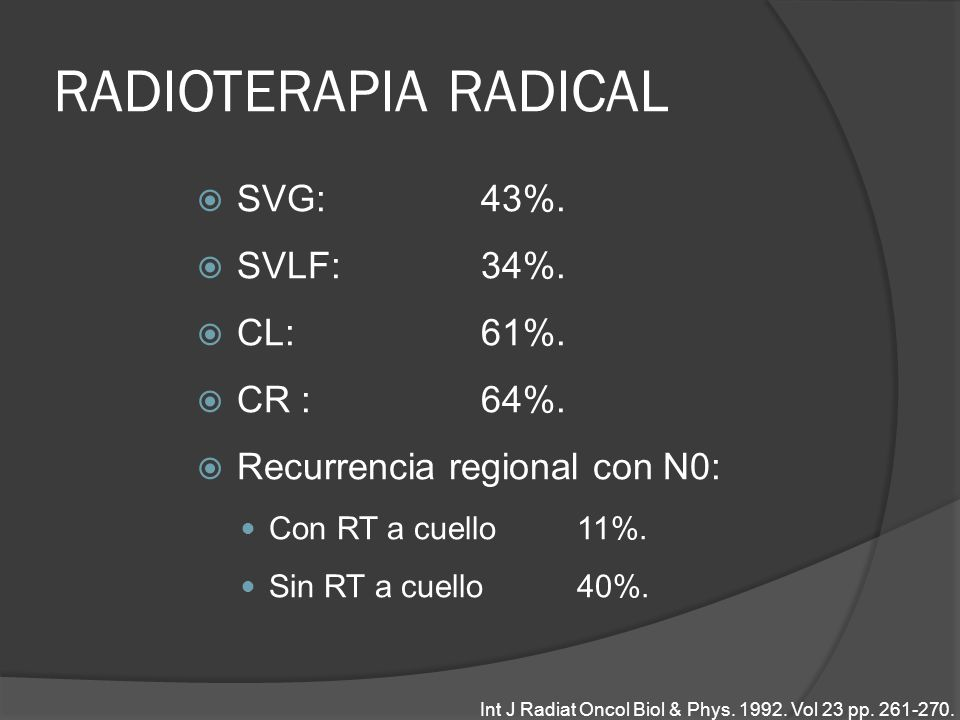 RADIOTERAPIA RADICAL SVG: 43%. SVLF: 34%. CL: 61%. CR : 64%.