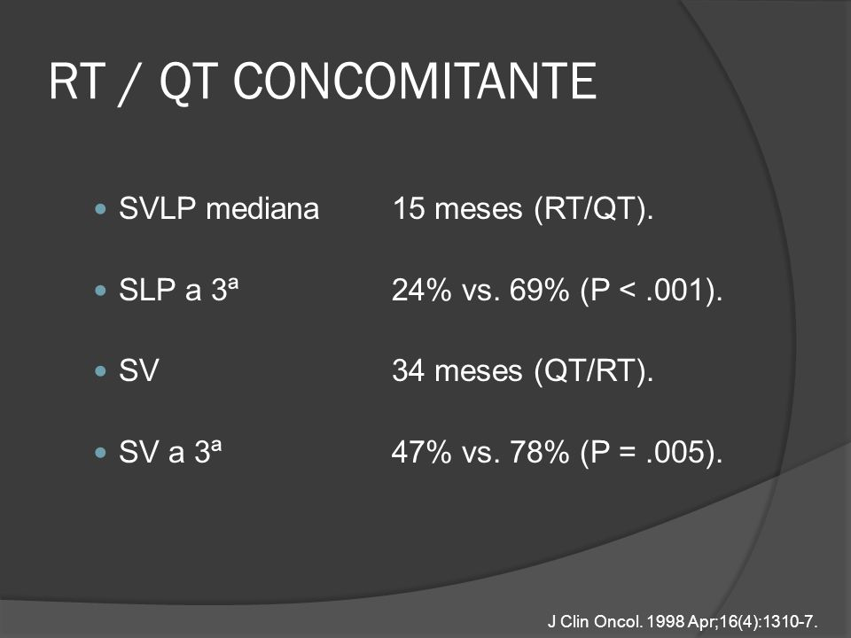 RT / QT CONCOMITANTE SVLP mediana 15 meses (RT/QT).