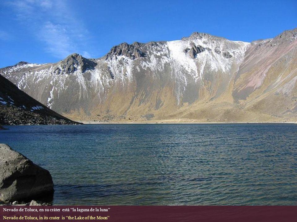 Nevado de Toluca, en su cráter está la laguna de la luna