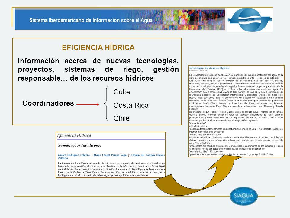 EFICIENCIA HÍDRICA Información acerca de nuevas tecnologías, proyectos, sistemas de riego, gestión responsable… de los recursos hídricos.