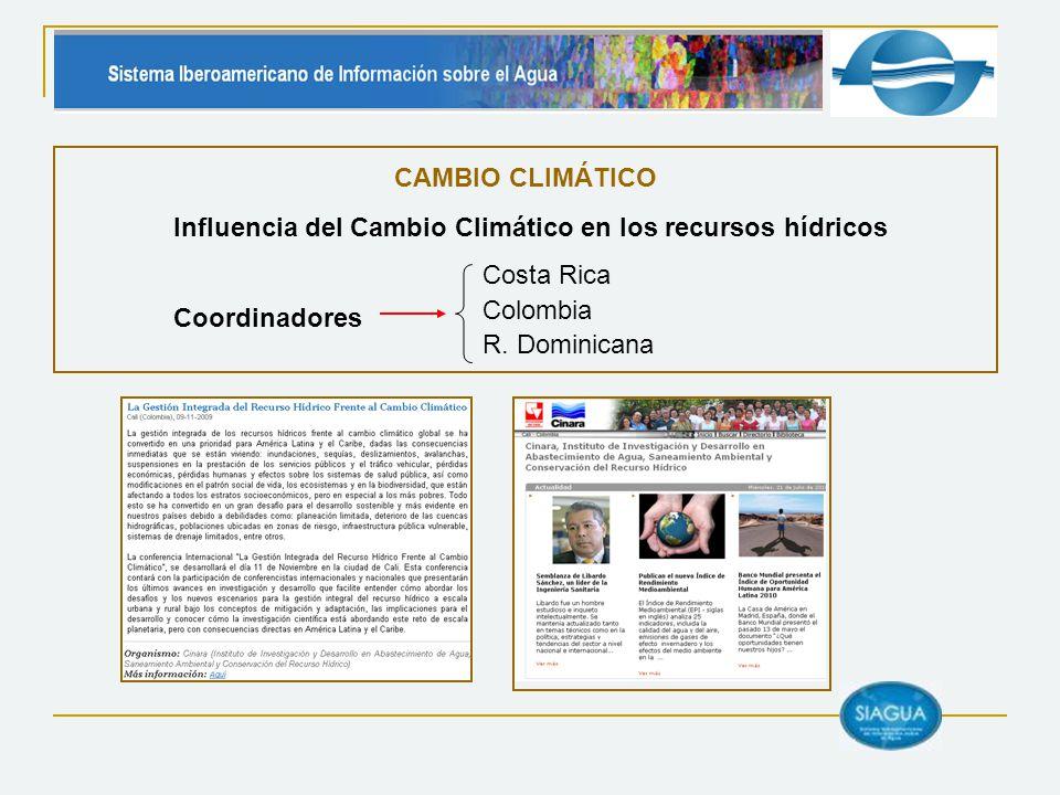 CAMBIO CLIMÁTICO Influencia del Cambio Climático en los recursos hídricos. Coordinadores. Costa Rica.