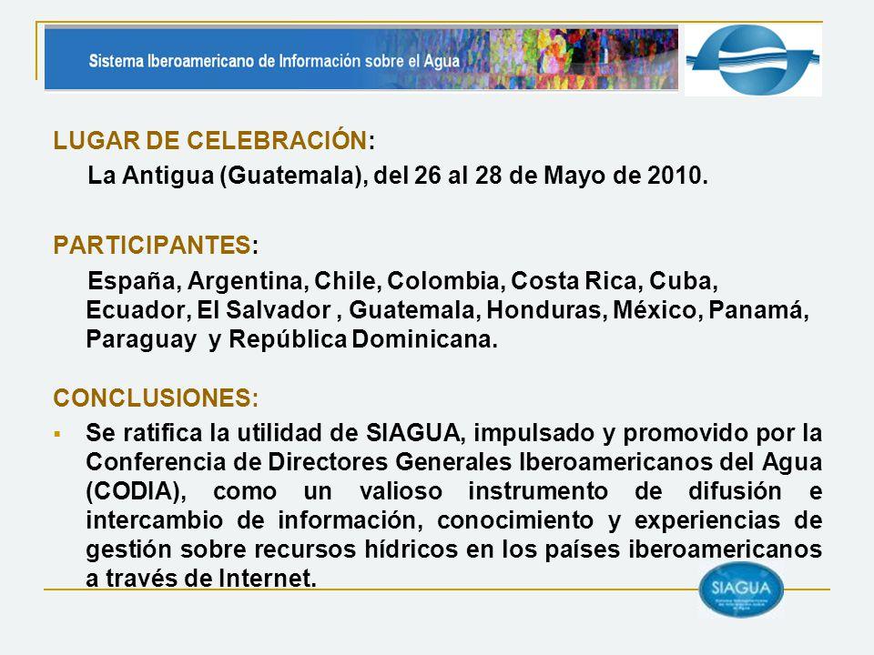 LUGAR DE CELEBRACIÓN: La Antigua (Guatemala), del 26 al 28 de Mayo de 2010. PARTICIPANTES: