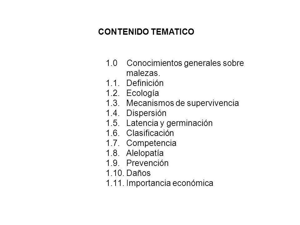 CONTENIDO TEMATICO 1.0 Conocimientos generales sobre. malezas. 1.1. Definición. 1.2. Ecología.