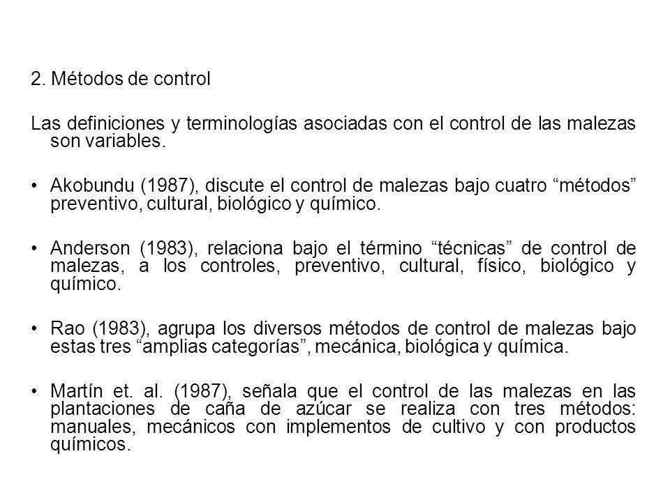 2. Métodos de control Las definiciones y terminologías asociadas con el control de las malezas son variables.