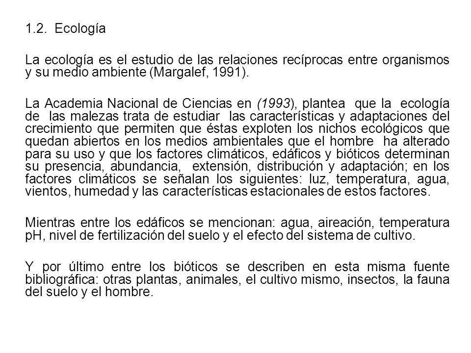 1.2. Ecología La ecología es el estudio de las relaciones recíprocas entre organismos y su medio ambiente (Margalef, 1991).