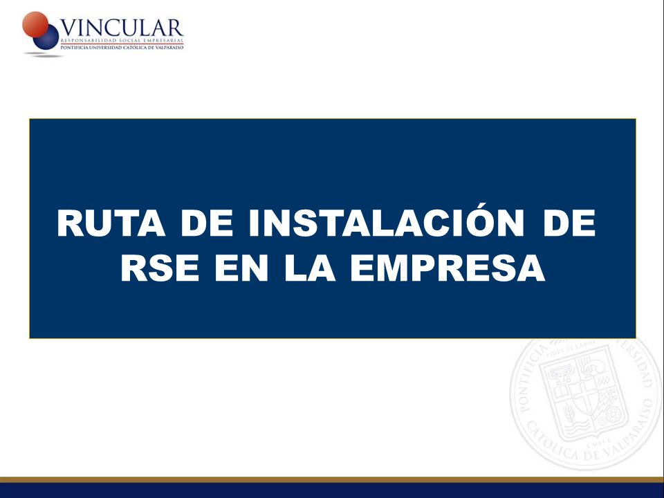 RUTA DE INSTALACIÓN DE RSE EN LA EMPRESA