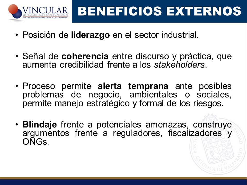 BENEFICIOS EXTERNOS Posición de liderazgo en el sector industrial.