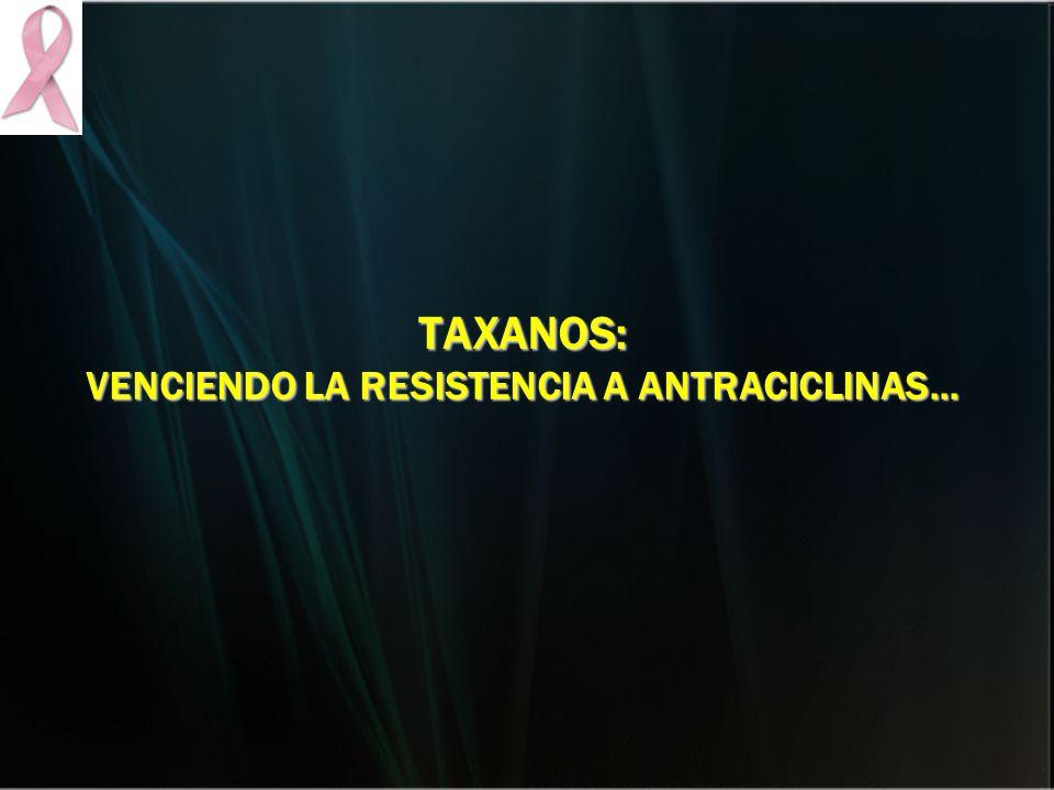 TAXANOS: VENCIENDO LA RESISTENCIA A ANTRACICLINAS…