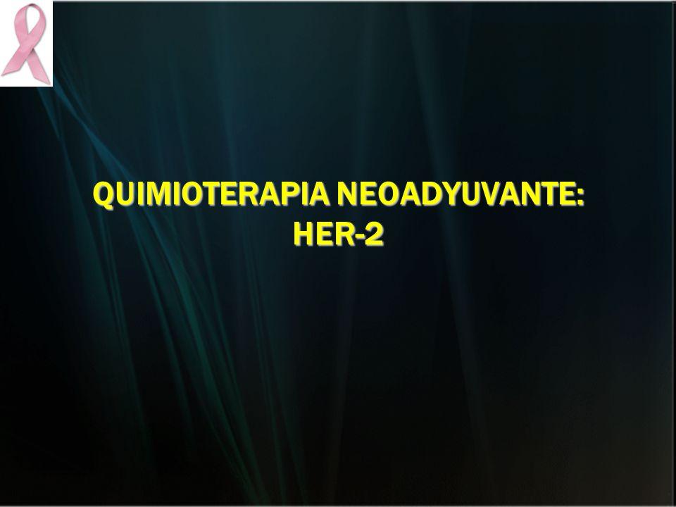 QUIMIOTERAPIA NEOADYUVANTE: HER-2