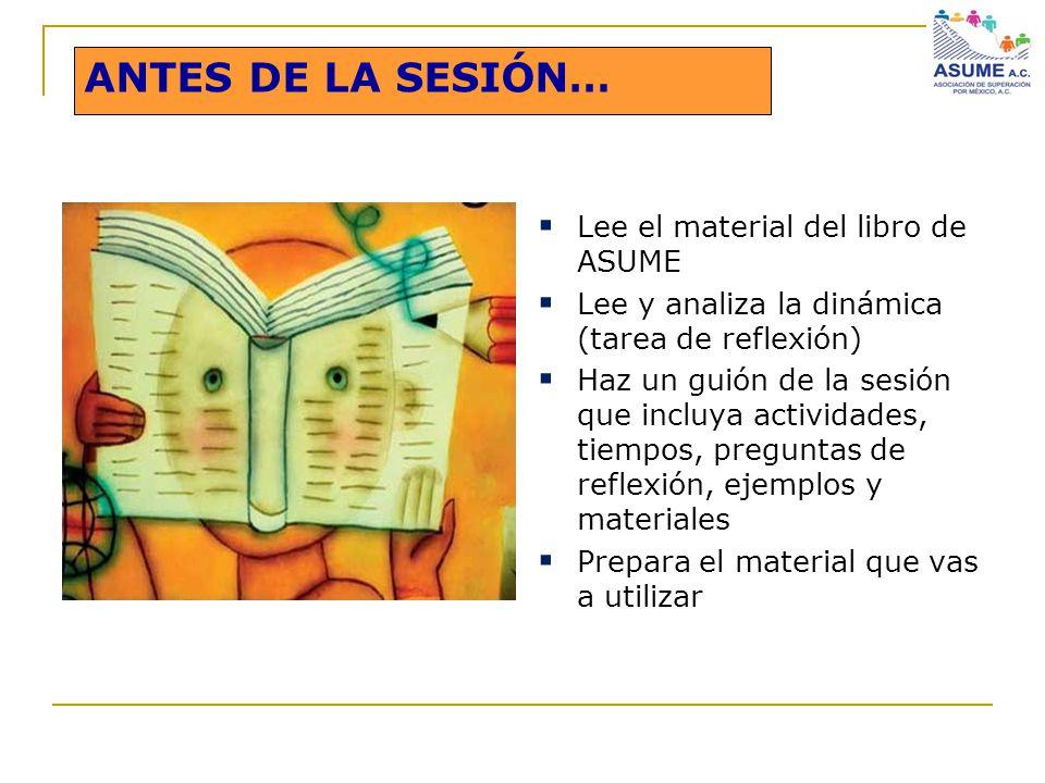 ANTES DE LA SESIÓN… Lee el material del libro de ASUME
