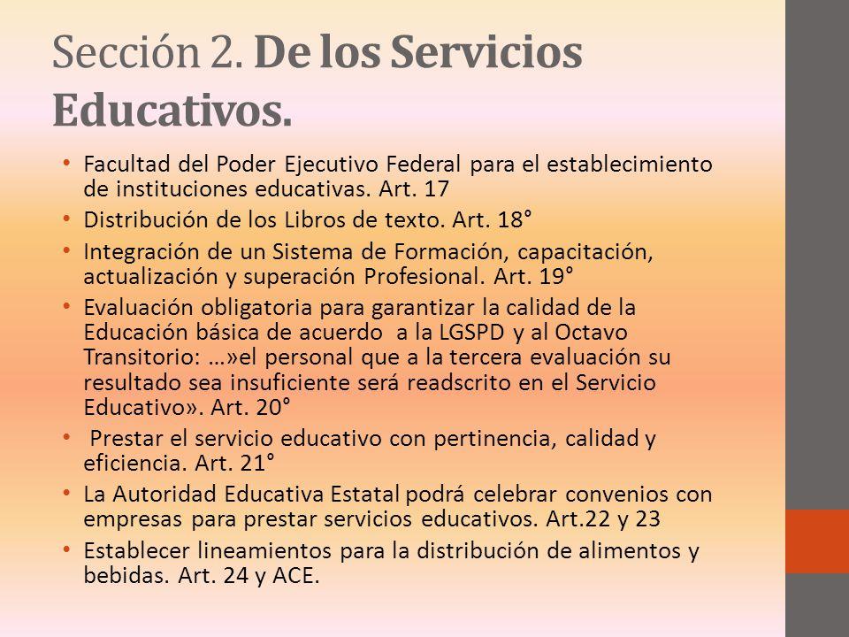 Sección 2. De los Servicios Educativos.